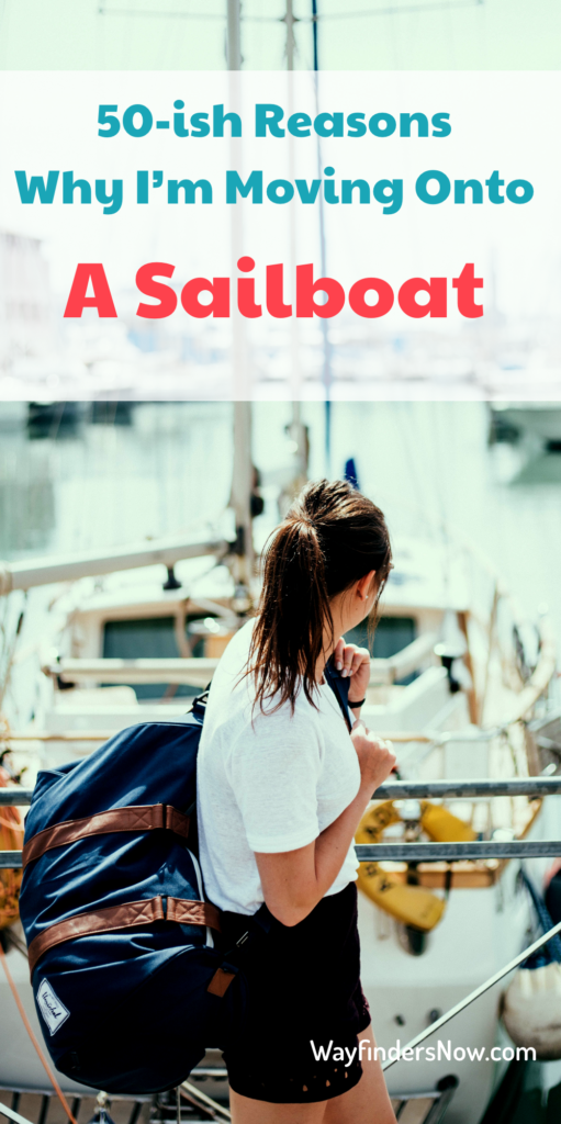 A list of reasons for moving onto a sailboat.